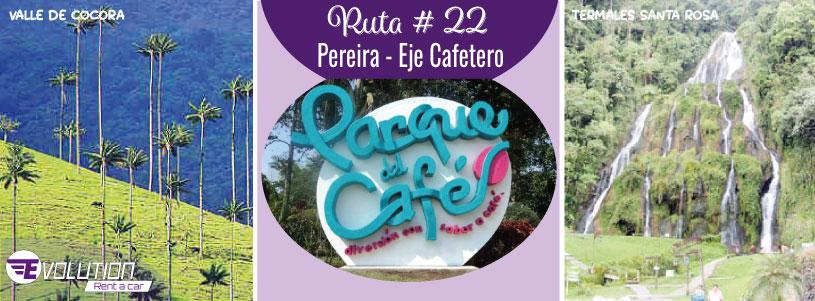 Ruta 22 Pereira – Eje cafetero, el paraíso del café