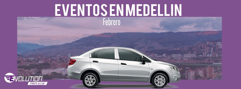 Conoce los eventos en Medellin con Evolution Rent a car