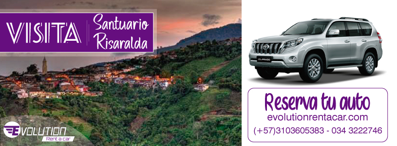 Visita Santuario Risaralda con Evolution Rent A Car Renta de Carros en Pereira