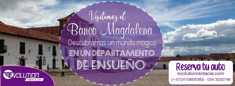 Visitemos el Banco Magdalena con Evolution Rent A Car Alquiler de Carros en Santa Marta