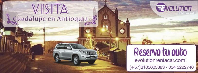 Visita Guadalupe Antioquia con Evolution Rent A Car Renta de Automóviles en Medellín