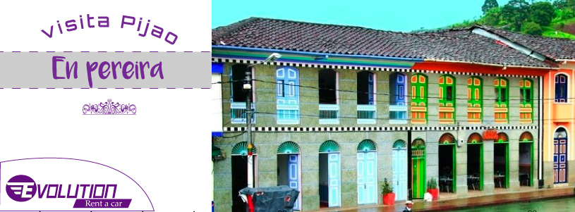 Visita Pijao con Evolution Rent A Car In Pereira