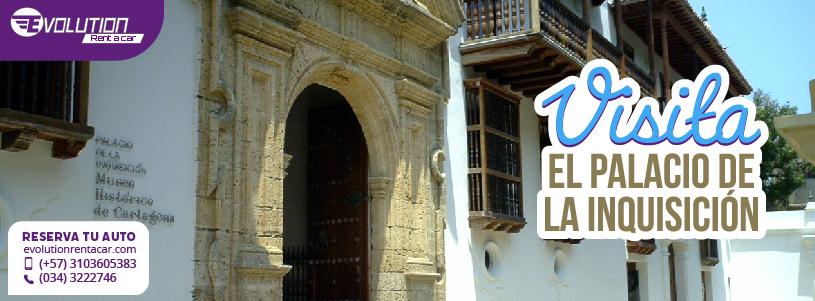 Visita el Palacio de la Inquisición con Evolution Rent A Car in Cartagena